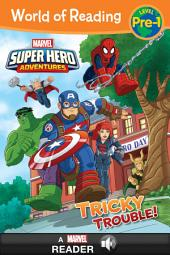 World of Reading: Super Hero Adventures: Tricky Trouble!: A Marvel Read-Along (Level Pre-1)