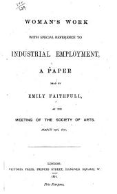 Woman's Work: With Special Reference to Industrial Employment : a Paper