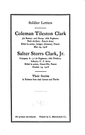 Soldier Letters, Coleman Tileston Clark ... Salter Storrs Clark, Jr. ...: Their Stories in Extracts from Their Letters and Diaries