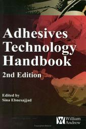 Adhesives Technology Handbook: Edition 2