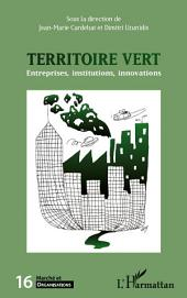 Le territoire vert: Entreprises, institutions, innovations