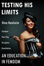 An Education in Femdom: Testing His Limits (Femdom, Pain Play, Discipline, Humiliation)
