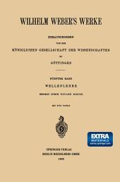 Wilhelm Weber's Werke: Fünfter Band: Wellenlehre