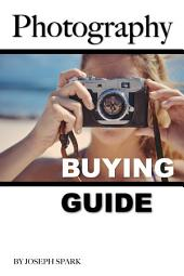 Photography: Buying Guide