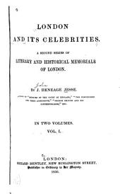 London and Its Celebrities: A Second Series of Literary and Historical Memorials of London, Volume 1
