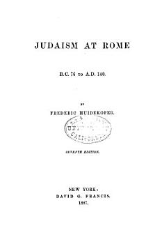Judaism at Rome  B C  76 to A D  140 PDF