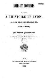 Notes et documents pour servir à l'histoire de Lyon : depuis l'origine de cette ville jusqu'en 1643