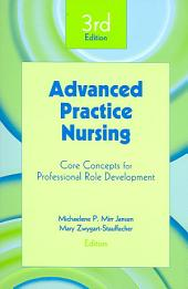 Advanced Practice Nursing: Core Concepts for Professional Role Development, Fourth Edition, Edition 4