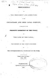 Proceedings of the President and Directors of the Chesapeake and Ohio Canal Company: In Relation to the Present Condition of the Work on the Line of the Canal; and the Report of the Chief Engineer on the Consequences of a Suspension of the Work, Volume 4, Issue 14