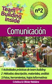 Team Building inside n°2 - Comunicación: ¡Crea y vive el espíritu del equipo!