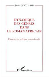 DYNAMIQUE DES GENRES DANS LE ROMAN AFRICAIN: Éléments de poétique transculturelle