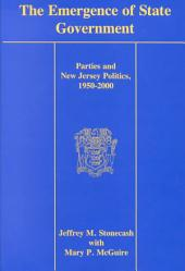 The Emergence of State Government: Parties and New Jersey Politics, 1950-2000