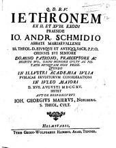 Resp. Jethronem ex ii et xviii Exodi, Præs. J. A. Schmidio, ... publicæ ... considerationi ... sistet ... J. G. Maierus