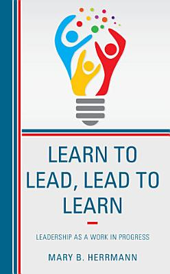 Learn to Lead  Lead to Learn