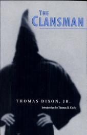 The Clansman: An Historical Romance of the Ku Klux Klan