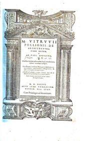 M. Vitrvvii Pollionis de architectvra libri decem: ad Caes. Avgvstvm, omnibus omnium editionibus longè emendatiores, collatis veteribus exemplis