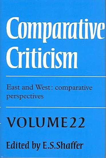 Comparative Criticism  Volume 22  East and West  Comparative Perspectives PDF