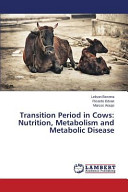 Transition Period in Cows: Nutrition, Metabolism and Metabolic Disease