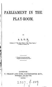 Parliament in the play-room, by A.L.O.E.