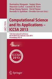 Computational Science and Its Applications -- ICCSA 2013: 13th International Conference, ICCSA 2013, Ho Chi Minh City, Vietnam, June 24-27, 2013, Proceedings, Part 4