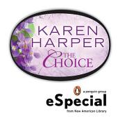 The Choice: A Penguin eSpecial from New American Library