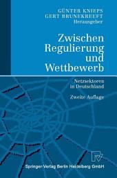 Zwischen Regulierung und Wettbewerb: Netzsektoren in Deutschland, Ausgabe 2