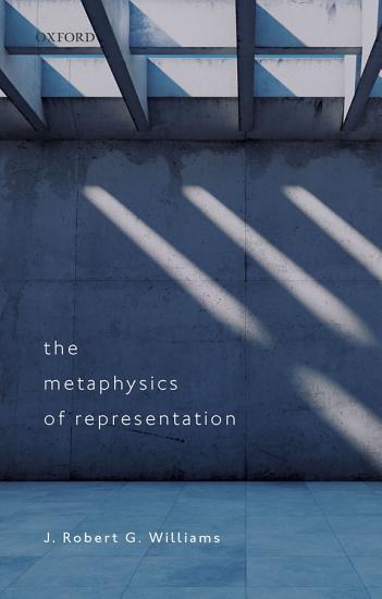 The Metaphysics of Representation PDF