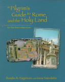 A Pilgrim's Guide to Rome and the Holy Land