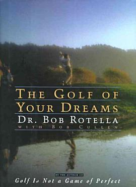 The Golf of Your Dreams PDF
