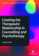 Creating the Therapeutic Relationship in Counselling and Psychotherapy
