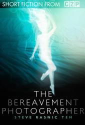 The Bereavement Photographer: Short Story