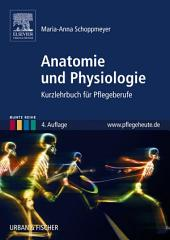 Anatomie und Physiologie: Kurzlehrbuch für Pflegeberufe, Ausgabe 4
