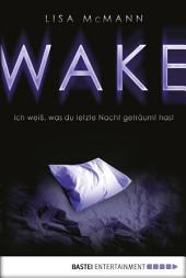 WAKE - Ich weiß, was du letzte Nacht geträumt hast