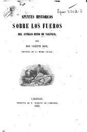 Apuntes históricos sobre los fueros del antiguo reino de Valencia