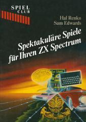 Spektakuläre Spiele für Ihren ZX Spectrum