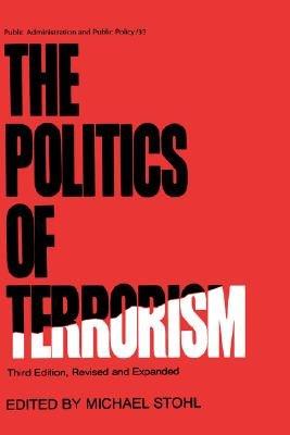 The Politics of Terrorism  Third Edition  PDF