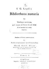 Bibliotheca numaria sive Catalogus auctorum, qui usque ad finem seculi XVIII de re monetaria aut numis scripserunt: Volume 1