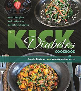 The Kick Diabetes Cookbook