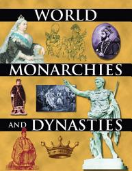 World Monarchies And Dynasties Book PDF