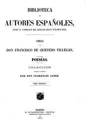 Obras de Don Francisco de Quevedo Villegas coleccion completa, corregida, ordenada e ilustrada por Don Aureliano Fernandez-Guerra y Orbe: Poesias, Volumen 3