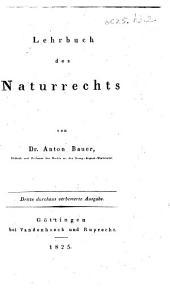 Lehrbuch des Naturrechts. Dritte ... verbesserte Ausgabe