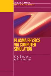 Plasma Physics via Computer Simulation