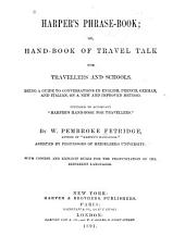 "Harper's Phrase-book: Or, Hand-book of Travel Talk for Travellers and Schools. Being a Guide to Conversations in English, French, German, and Italian, on a New and Improved Method. Intended to Accompany ""Harper's Handbook for Travellers."""