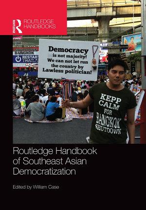 Routledge Handbook of Southeast Asian Democratization PDF