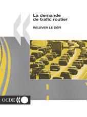 La demande de trafic routier Relever le défi: Relever le défi