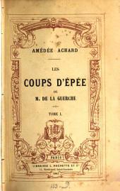 Les Coups d'épéc de M. de la Guerche: Volume1