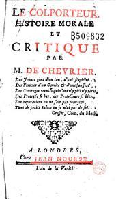 Le Colporteur, histoire morale et critique par M. de Chevrier... (-Postface servant de Reponse à la Lettre que le Sieur Carraccioli... vient de publier contre moi sour le nom de Bassompierre...)