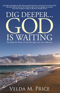 Dig Deeper   God is Waiting PDF
