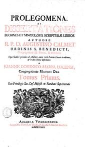 Prolegomena, et dissertationes: in omnes et singulos S. Scripturae libros