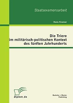 Die Triere im milit  risch politischen Kontext des f  nften Jahrhunderts PDF